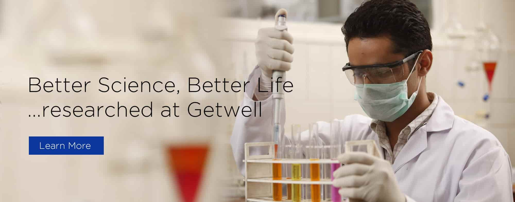 Better Science, Better Life... Researched at Getwell Oncology